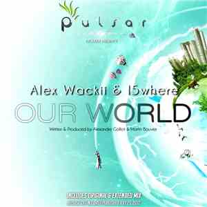 Alex Wackii & l5where - Our World download free