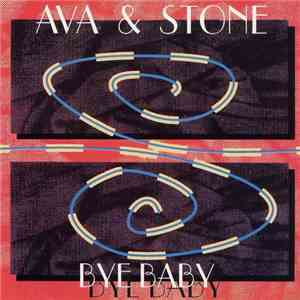 Ava & Stone - Bye Baby download free