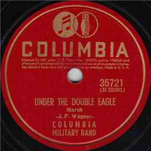 Columbia Military Band - Under The Double Eagle / National Emblem download free