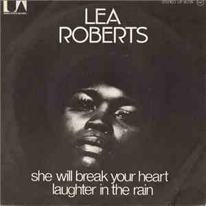 Lea Roberts - She Will Break Your Heart / Laughter In The Rain download free