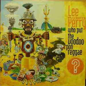 "Lee ""Scratch"" Perry - Who Put The Voodoo 'Pon Reggae download free"
