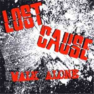 Lost Cause  - Walk Alone download free