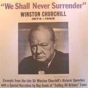 "Ray Sonin / Winston Churchill - ""We Shall Never Surrender"" A Tribute To Sir Winston Spencer Churchill K.G., P.C., O.M., C.H., F.R.S. download free"