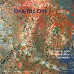 The John A. Lewis Trio - One Trip Out download free