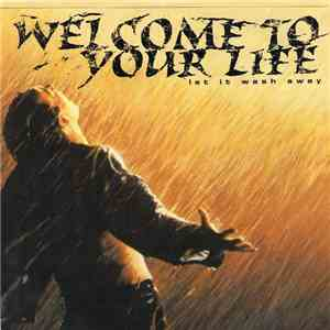 Welcome To Your Life - Let It Wash Away download free